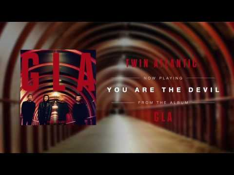 Twin Atlantic  You Are The Devil Audio