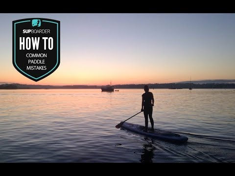 Common SUP paddle mistakes / How to video