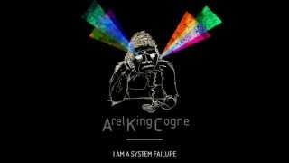 ArelKingCogne - I am a System Failure