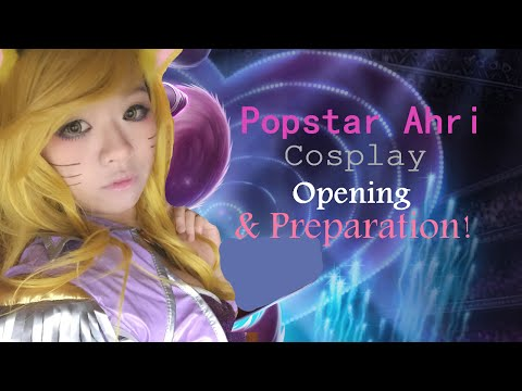 Popstar Ahri Cosplay Opening + Preparation! ♥