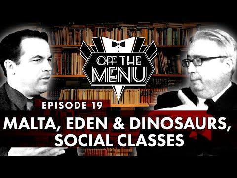 Off the Menu: Episode 19 - Malta, Eden & Dinosaurs, Social Classes