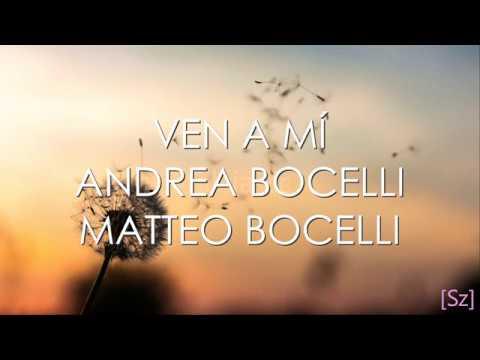 Andrea Bocelli, Matteo Bocelli - Ven A Mí (Letra)