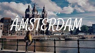 QUÉ HACER EN ÁMSTERDAM | MOCHILERA X EUROPA