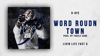 Download Video D-Aye - Word Round Town (Livin Life Fast 5) MP3 3GP MP4