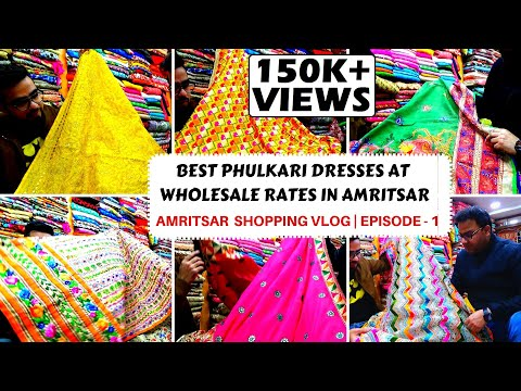 AMRITSAR SHOPPING | BEST PHULKARI SUITS AND DUPATTAS SHOPPING | PART - 1