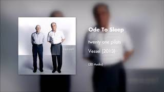 twenty one pilots - Ode To Sleep (3D AUDIO)