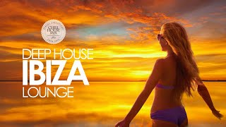 Deep House 2018 ✭ Ibiza Sunset Lounge Mix