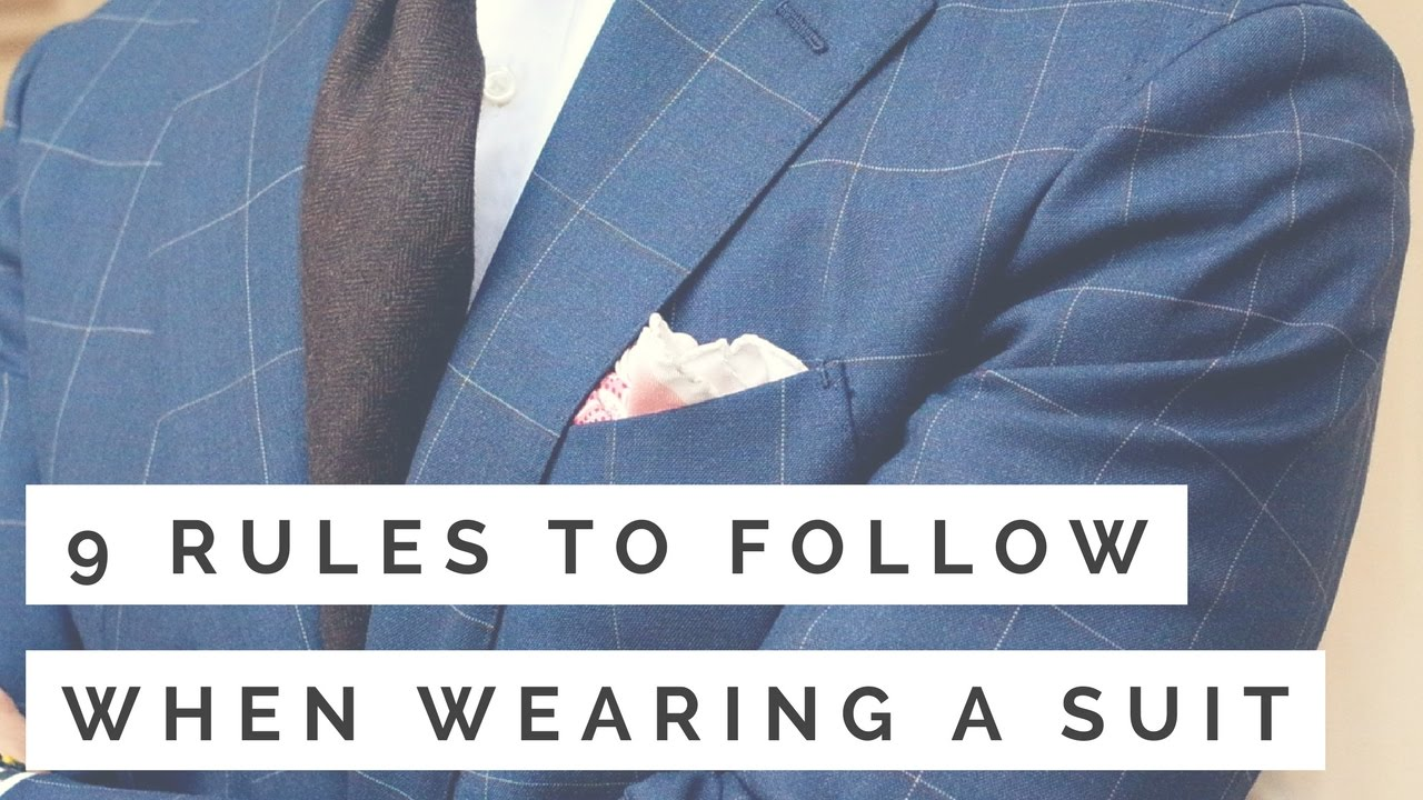 9 Rules To Follow When Wearing A Suit | How To Wear A Suit - YouTube