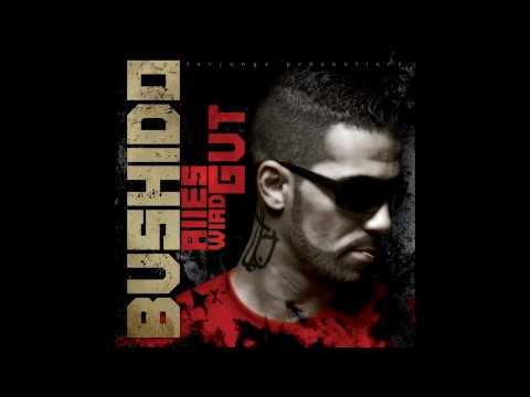 Bushido - Alles wird Gut [High Quality]