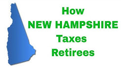How NEW HAMPSHIRE Taxes Retirees
