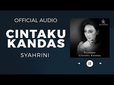 SYAHRINI - CINTAKU KANDAS (Official Audio)