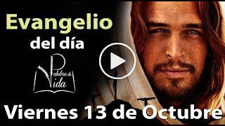 EVANGELIO DEL DÍA Viernes 13 de Octubre  2017 l Palabra de Vida Padre Carlos Yepes