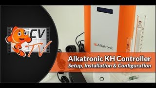 Alkatronic KH Controller: Setup, Installation & Configuration