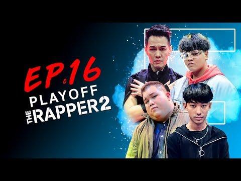 THE RAPPER 2   EP.16   PLAYOFF สาย F      27 พ.ค.62 Full HD