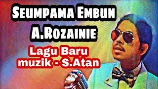 Seumpama Embun - A.Rozainie (Official Music Video) lagu baru yg bole mengoncang Jiwa Klon A.Ramlie