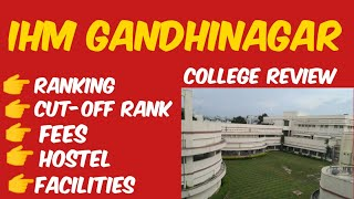 IHM GANDHINAGAR - COMPLETED DETAILS | FULL INFORMATION