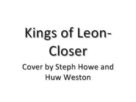 Steph Howe Cover- Closer/ Kings of Leon