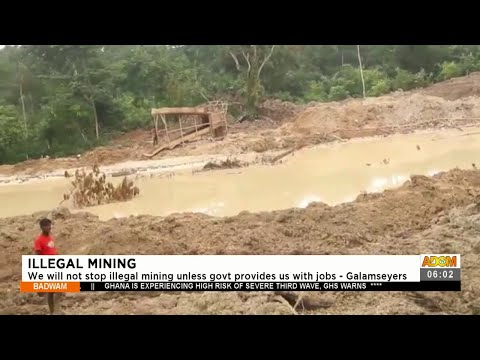 We will not stop illegal mining unless Gov't provides us with jobs- Galamseyers- Adom TV (29-7-21)