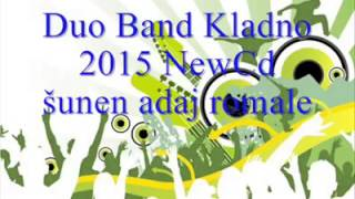 Duo Band Kladno - Šunen adaj Romale 2015