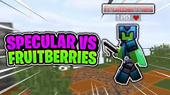 I OBBY TRAPPED FRUITBERRIES IN A DUEL (Specular vs fruitberries)