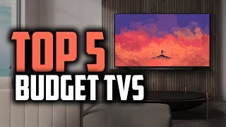 Best Budget TVs in 2019 [The Top 5 Cheap TV's For Your Home & Office]