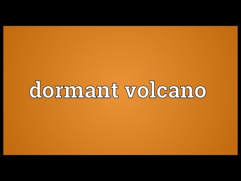 Dormant volcano Meaning
