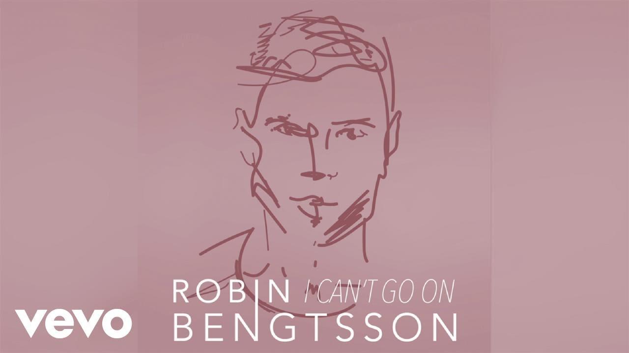 РОБИН БЕНГТССОН I CAN T GO ON MP3 СКАЧАТЬ БЕСПЛАТНО