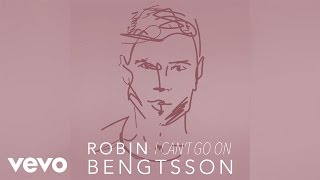 Robin Bengtsson - I Can´t Go On