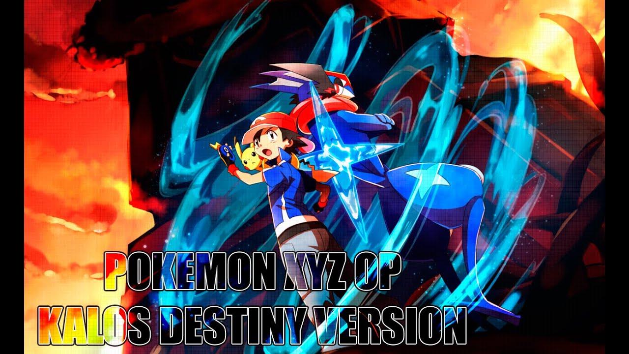 POKEMON XY&Z OPENING FULL - KALOS DESTINY VERSION - YouTube