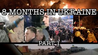 8 Months in Ukraine (Euromaidan - MH17) [Part 1]