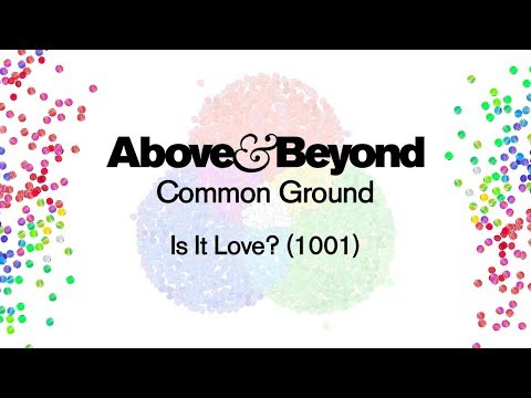 Above & Beyond  Is It Love? 1001