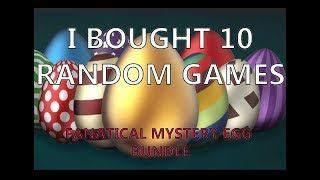 I bought 10 Random Games - Fanatical Mystery Egg Bundle