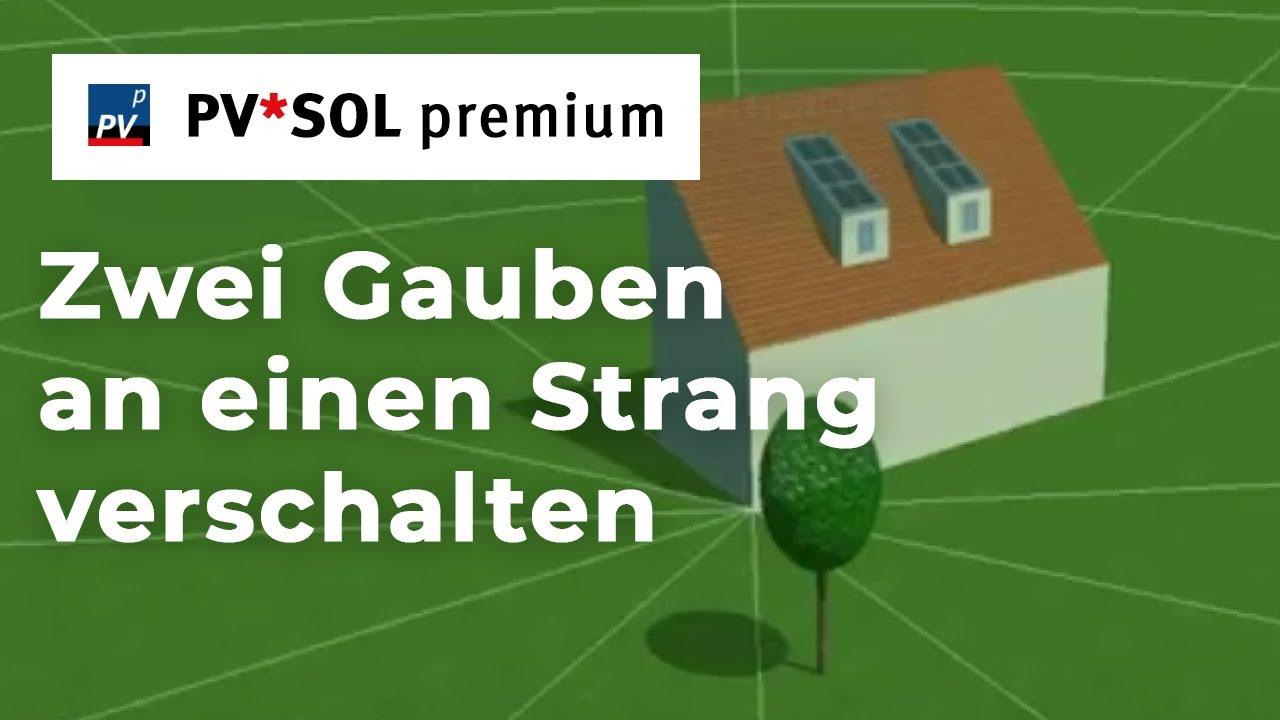 Tutorial] PV*SOL premium 2017– Zwei Gauben an einen Strang ...