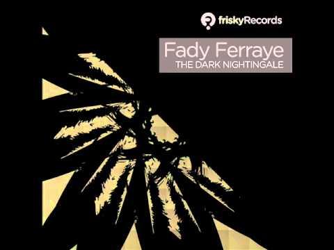 Fady Ferraye - The Dark Nightingale (Juan Deminicis Remix) - frisky Records