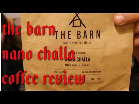 The Barn - Nano Challa Coffee Review - Berlin, Germany