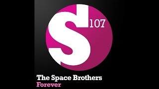 The Space Brothers - Forever (Faruk Sabanci Remix)
