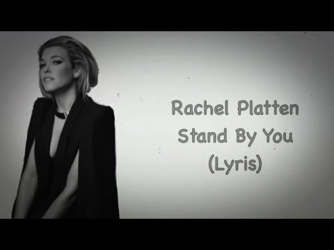 Rachel Platten - Stand By You (Lyrics)