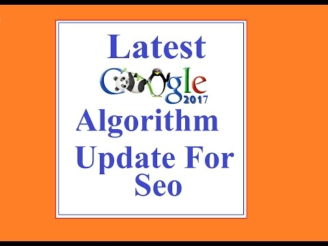 Latest Google Algorithm Update for Seo | Google Algorithm Change History 2017