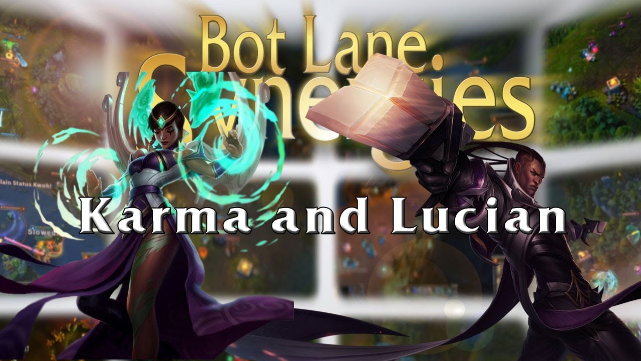 League of Legends Bot Lane Synergy - Karma and Lucian | MMO