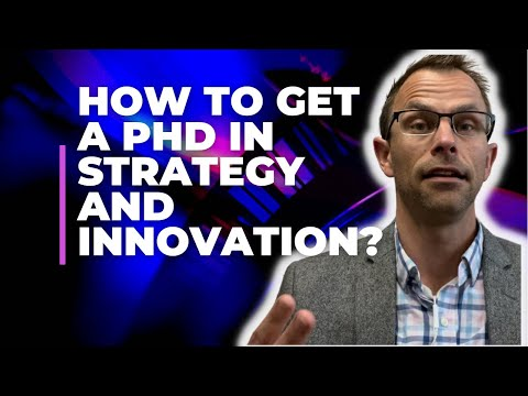 How To Get A PhD In Strategy And Innovation ( Knowledge About Strategic Management PhD Programs )