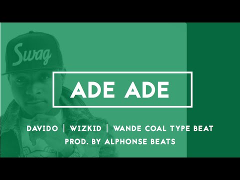 SOLD - Davido Wizkid Wande Coal Type Beat |Naija Afrobeat | Alphonse Beats 2016