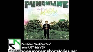 Watch Punchline Just Say Yes video