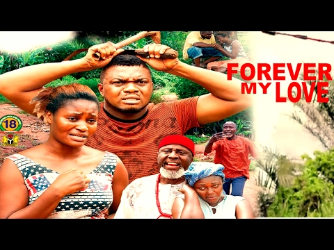 Forever My Love Season 4  - 2017 Latest Nigerian Nollywood Movie