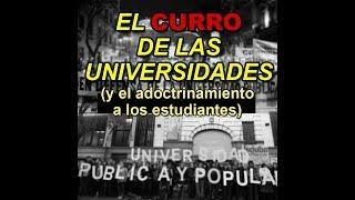El CURRO de las universidades (y el adoctrinamiento a los estudiantes)
