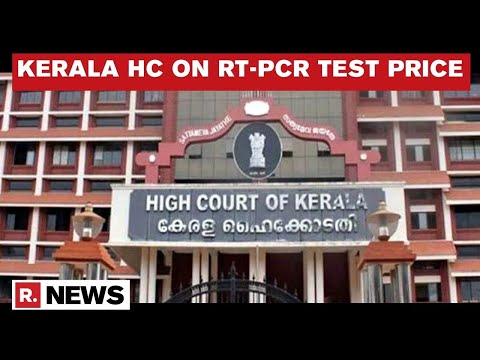 Kerala HC Rejects Labs' Challenge To Govt Cutting COVID RT-PCR Rate; Cost Is Rs 135 To Rs 250