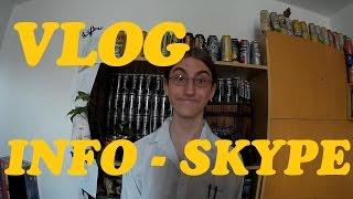 INFO - SKYPE! /w Vlog! V POPISKU JE JEŠTĚ DODATEK...