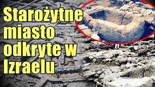 Starożytne miasto sprzed 5000 lat zostało odkryte w Izraelu