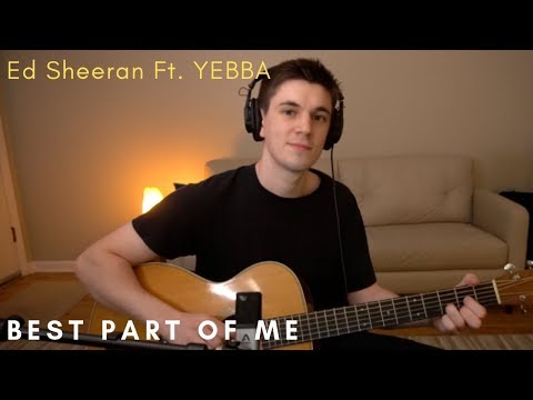 Ed Sheeran - Best Part Of Me (feat. YEBBA) Cover