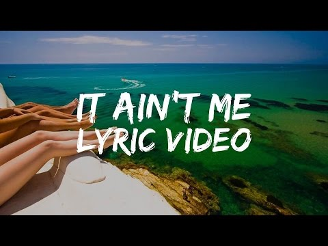 Kygo, Selena Gomez - It Ain't Me - Special Version (Lyrics / Lyric Video)