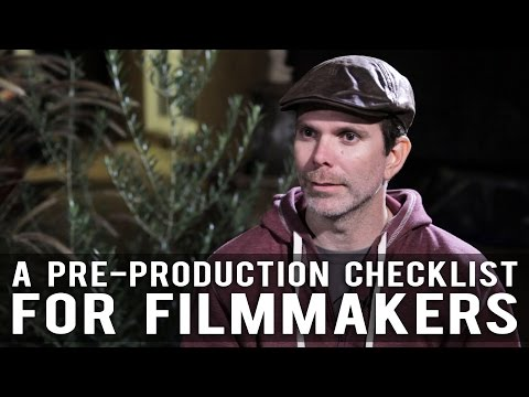 A Pre-Production Checklist For Filmmakers by Devin Reeve
